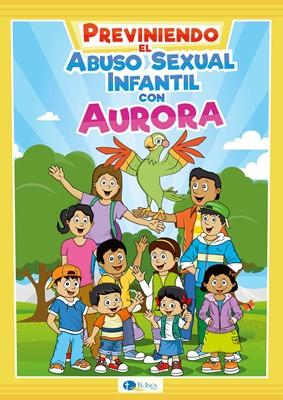 Previniendo el Abuso Sexual con Aurora (Rústica )