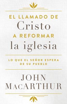 El llamado De Cristo A Reformar La Iglesia (Rústica)