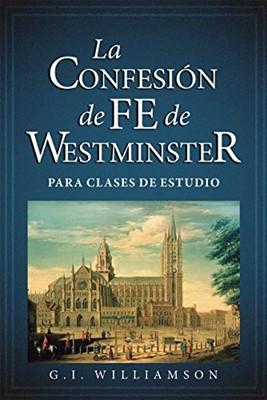 La Confesión de Fe de Westminster (Rústica)