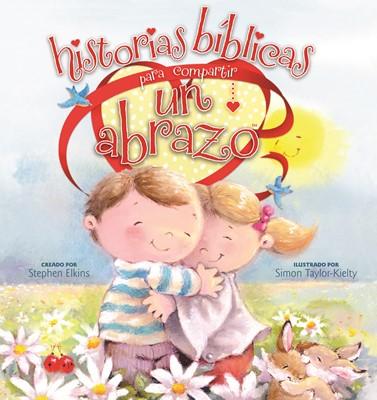 Historias Bíblicas para Compartir un Abrazo (Tapa Dura)