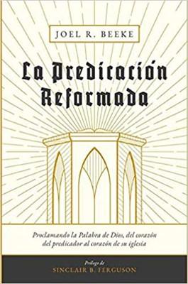 La Predicación Reformada (Tapa Dura )