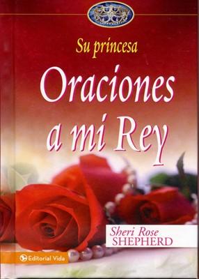 Su Princesa - Oraciones a mi Rey (Tapa dura)