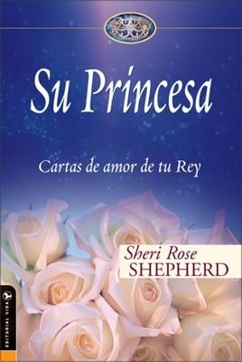 Su Princesa - Cartas de Amor de tu Rey (Tapa Dura)