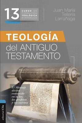 Teologia Del Antiguo Testamento (Rústica)