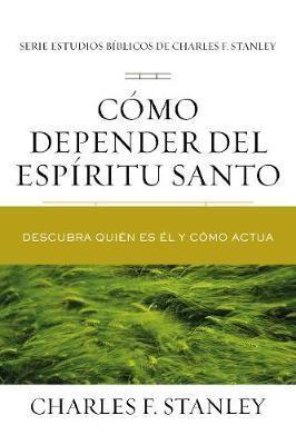 Como Depender Del Espiritu Santo (Rústica)