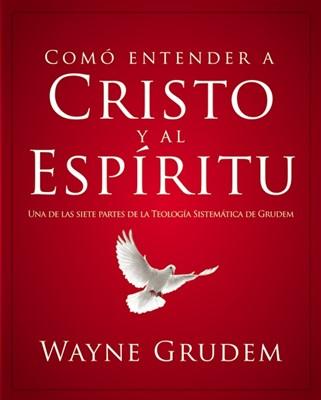 Como Entender a Cristo y al Espíritu (Rústica)