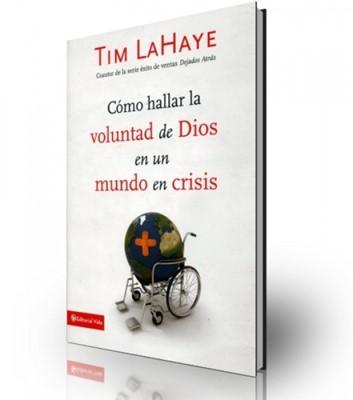 Como Hallar la Voluntad de Dios en un Mundo de Crisis (Rústica)