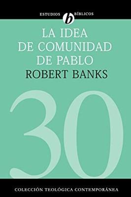La Idea de Comunidad de Pablo (Rústica)