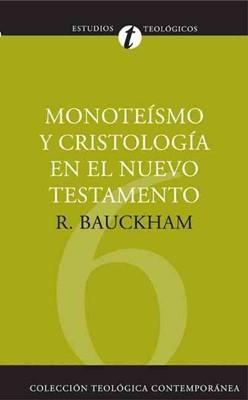 Monoteísmo y Cristología en el Nuevo Testamento (Rústica)