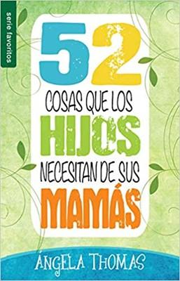 52 Cosas que los Hijos necesitan de su Mamá (Rústica)