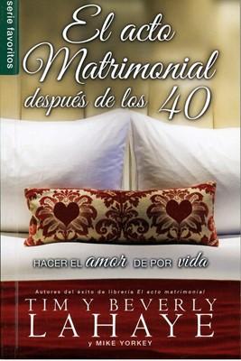 El Acto Matrimonial Después de los 40 (Rústica)