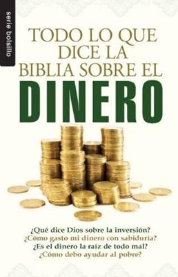 Todo lo que Dice la Biblia Sobre el Dinero (Rústica)