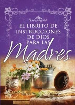El Librito de Instrucciones para Madres (Rústica)