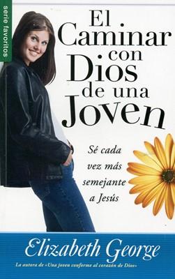 El caminar con Dios de una Joven (Rústica)