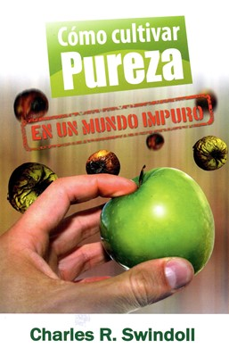 Cómo Cultivar Pureza en un Mundo Impuro (Rústica)