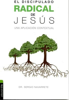 El Discipulado Radical de Jesús (Rústica)