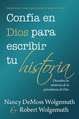 Confía en Dios para Escribir tu Historia (Rústica)