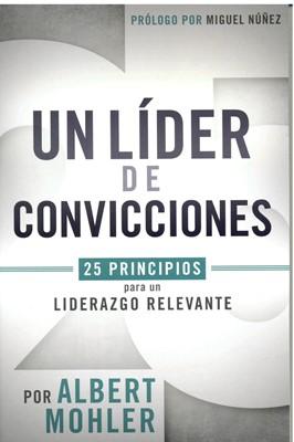 Un Líder de Convicciones (Rústica)