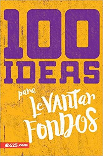 100 Ideas Para Levantar Fondos
